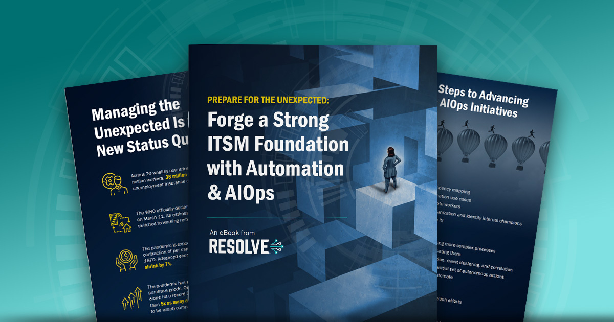 Prepare for the Unexpected: Forge a Strong ITSM Foundation with Automation & AIOps